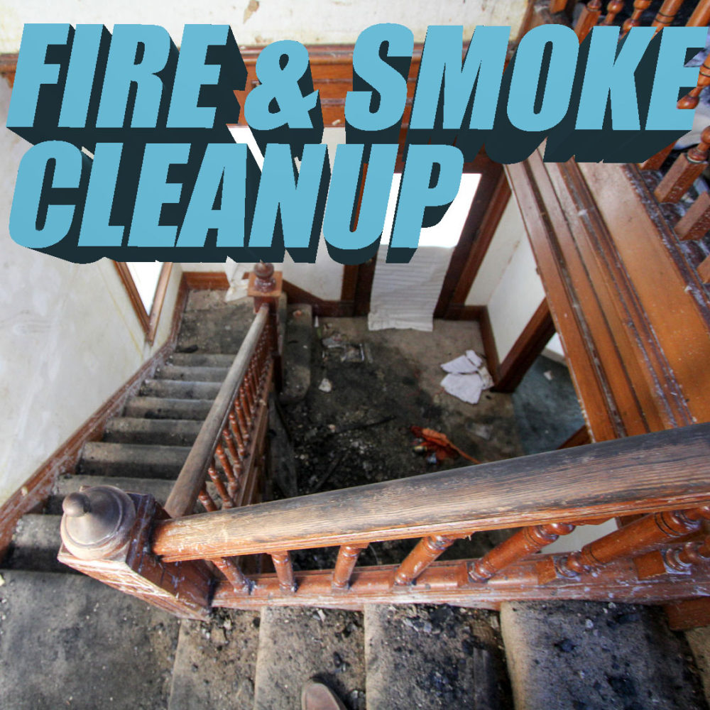 Fire & Smoke Cleanup